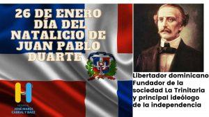 Hoy  se conmemora el 208  aniversario de natalicio de  Juan Pablo Duarte